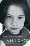 The Mistress's Daughter - A.M. Homes