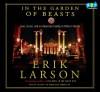 In the Garden of Beasts: Love, Terror, and an American Family in Hitler's Berlin - Erik Larson, Stephen Hoye