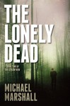 The Lonely Dead - Michael Marshall Smith