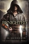 The Benighted - A.M. Dunnewin
