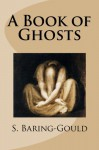 A Book of Ghosts - S. Baring-Gould