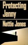 Protecting Jenny [and Other Short Stories] - Nattie Jones