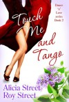 Touch Me And Tango - Alicia Street, Roy Street