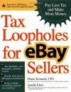 Tax Loopholes for eBay Sellers: Pay Less Tax and Make More Money - Diane Kennedy, Janelle Elms