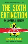 The Sixth Extinction: An Unnatural History - Elizabeth Kolbert