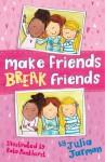 Make Friends Break Friends - Julia Jarman