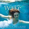 Wake - Amanda Hocking, Nicola Barber, Macmillan Audio