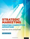Strategic Marketing: Creating Competitive Advantage - Douglas West, John Ford, Essam Ibrahim