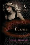 Burned (House of Night 1st (first) editon Text Only - P. C. Cast