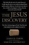 The Jesus Discovery: The Resurrection Tomb that Reveals the Birth of Christianity - James D. Tabor, Simcha Jacobovici, Jason Culp