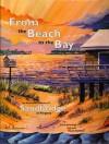 From the Beach to the Bay: An Illustrated History of Sandbridge in Virginia - Chris Jennings, Hank Gardner