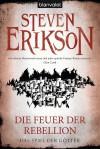 Die Feuer der Rebellion - Steven Erikson
