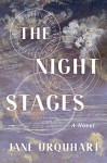 The Night Stages: A Novel - Jane Urquhart