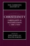 The Cambridge History of Christianity (Volume 4) - Miri Rubin, Walter Simons