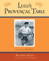 Lulu's Provencal Table: The Exuberant Food and Wine from the Domaine Tempier Vineyard - Richard Olney, John Thorne