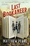 The Last Bookaneer - Matthew Pearl