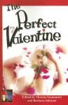 The Perfect Valentine - Barbara Johnson, Therese Szymanski