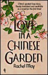 Love in a Chinese Garden - Rachel May