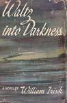 Waltz into Darkness - William Irish, Cornell Woolrich, Sam Sloan