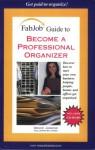 FabJob Guide to Become a Professional Organizer (FabJob Guides) - Grace Jasmine, Jennifer James