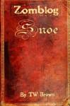 Zomblog: Snoe (Volume 4) - TW Brown