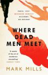 Where Dead Men Meet - Mark Mills