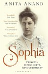 Sophia: Princess, Suffragette, Revolutionary by Anita Anand (2015-09-10) - Anita Anand