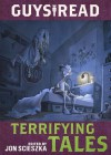 Guys Read: Terrifying Tales - Claire Legrand, Nikki Loftin, Daniel José Older, Adam Gidwitz, Kelly Barnhill, Rita Williams-Garcia, Lisa Brown, Michael Buckley, Dav Pilkey, Jon Scieszka, R.L. Stine, Adele Griffin