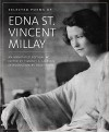 Selected Poems of Edna St. Vincent Millay: An Annotated Edition - Edna St. Vincent Millay, Timothy F. Jackson, Holly Peppe