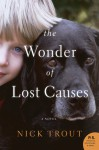 The Wonder of Lost Causes - Nick Trout