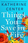 Things You Save in a Fire - Katherine Center