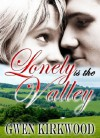 Lonely is the Valley - Gwen Kirkwood