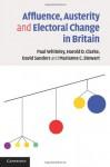 Affluence, Austerity and Electoral Change in Britain - Harold D Clarke, David Sanders, Marianne C Stewart, Paul Whiteley