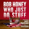 Free: Bob Honey Who Just Do Stuff - Leila George, Pappy Pariah, Audible Studios, Ari Fliakos, Sean Penn, Frances McDormand
