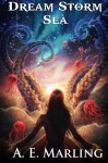 Dream Storm Sea - A. E. Marling