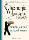 Wyznania francuskiego piekarza - Peter Mayle, Gerard Auzet