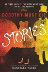 Dorothy Must Die Stories Volume 1: No Place Like Oz, The Witch Must Burn, The Wizard Returns - Danielle Paige