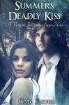 Summer's Deadly Kiss (The Vampire Inheritance Saga Book 1) - Christine Winsor, Cate Farren