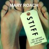 Stiff: The Curious Lives of Human Cadavers - Shelly Frasier, Mary Roach