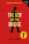 The Boy on the Bridge (Extended Free Preview) - M.R. Carey