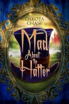 Mad About the Hatter - Dakota Chase