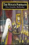 The Witch's Portraits - Lisa Mullarkey