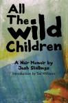 All The Wild Children: A noir memoir - Josh Stallings, Tad Williams