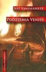 Podziemia Veniss - Jeff VanderMeer, Grzegorz Komerski