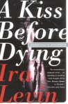 A Kiss Before Dying - Otto Penzler, Ira Levin