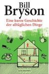 Eine kurze Geschichte der alltäglichen Dinge - Bill Bryson