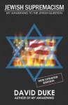Jewish Supremacism: My Awakening to the Jewish Question - David Duke