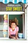 Stay Sweet - Siobhan Vivian