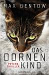 Das Dornenkind: Ein Fall für Nils Trojan 5 - Psychothriller (Kommissar Nils Trojan) - Max Bentow
