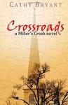 CROSSROADS-Christian Contemporary Romance (A Miller's Creek Novel) (Volume 6) - Cathy Bryant